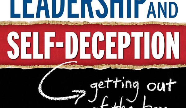 Leadership and Self-Deception The Arbinger Institute