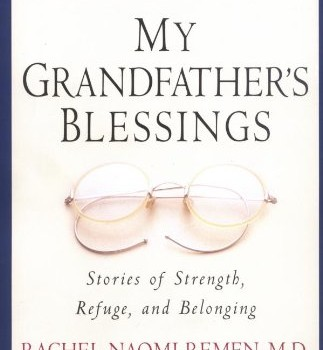 My Grandfathers Blessing Rachel Naomi Remen