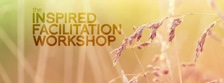 Inspired Facilitation Workshop